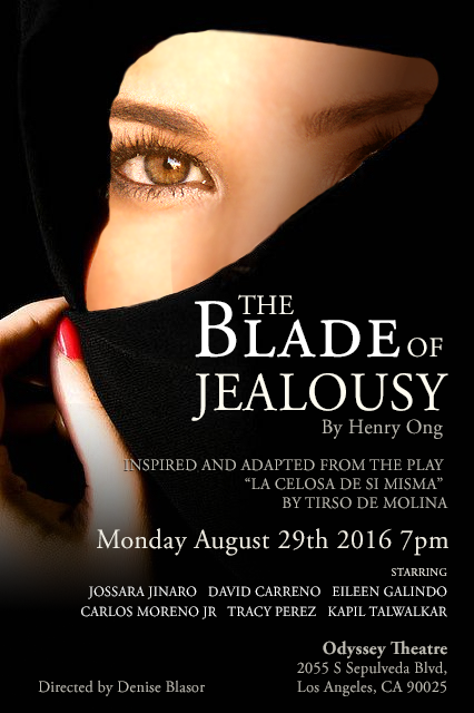 The Blade of Jealousy, Henry OngJossara Jinaro, David Carreno, Eileen Galindo, Carlos Moreno Jr, Tracy Perez, Kapil Talwalkar, Denise Blasor